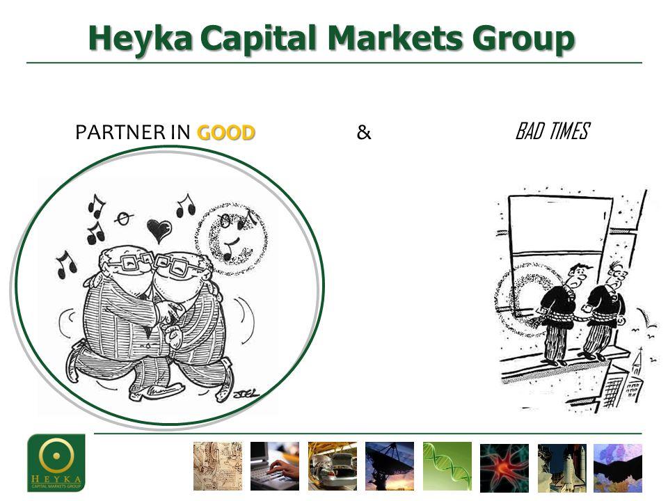 He y ka Capital Markets Group GOOD PARTNER IN GOOD & BAD TIMES