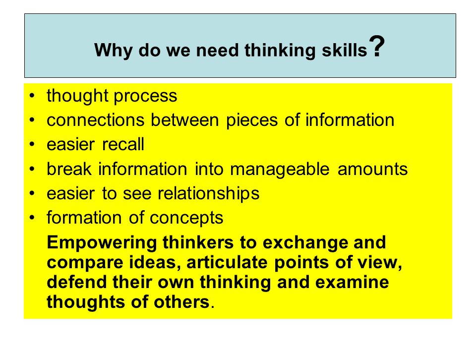 thought process connections between pieces of information easier recall break information into manageable amounts easier to see relationships formation of concepts Empowering thinkers to exchange and compare ideas, articulate points of view, defend their own thinking and examine thoughts of others.