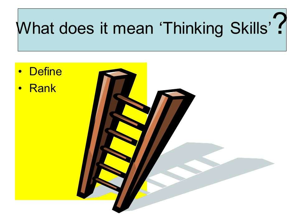 Define Rank What does it mean 'Thinking Skills' ?