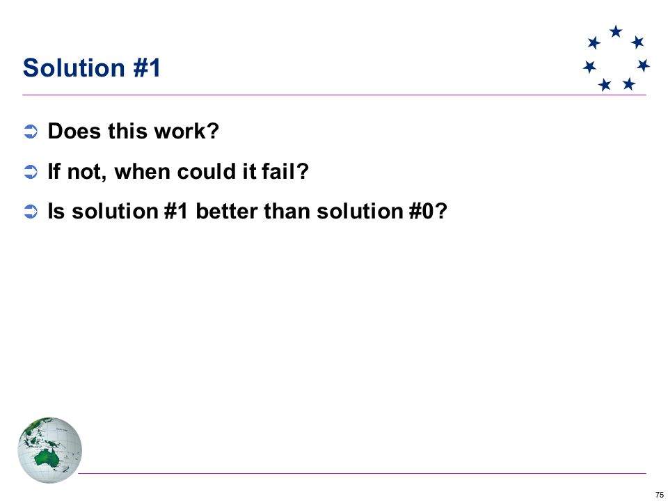 75 Solution #1  Does this work.  If not, when could it fail.