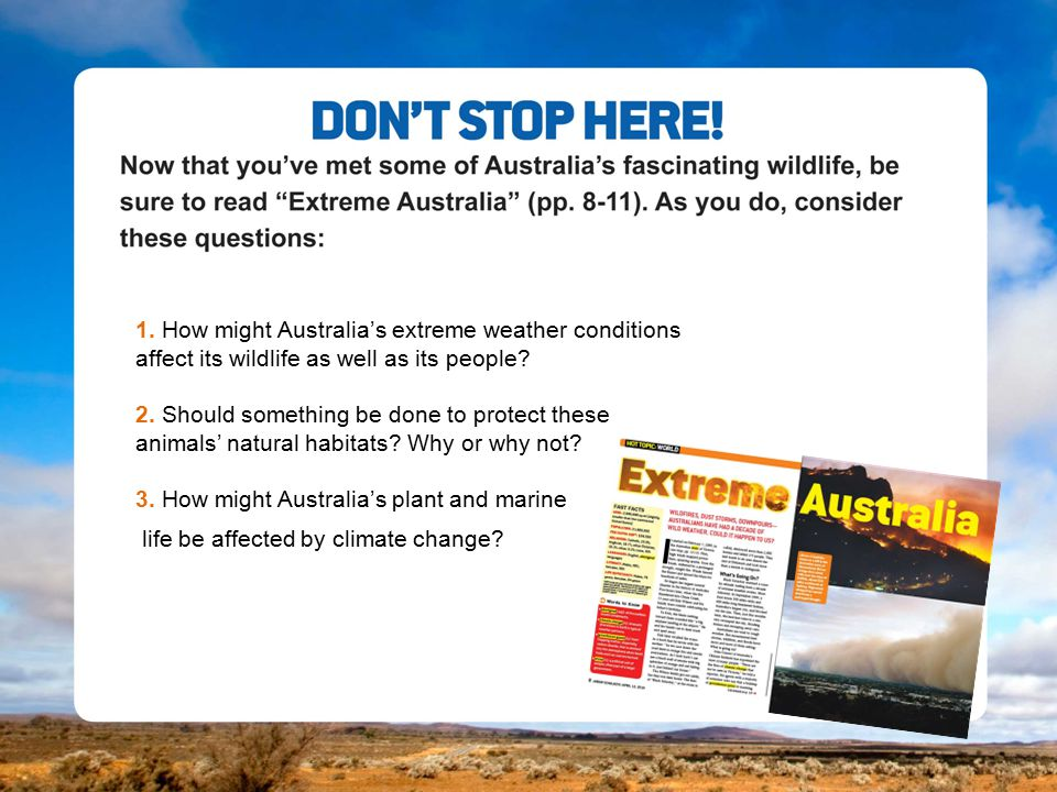 1. How might Australia's extreme weather conditions affect its wildlife as well as its people.