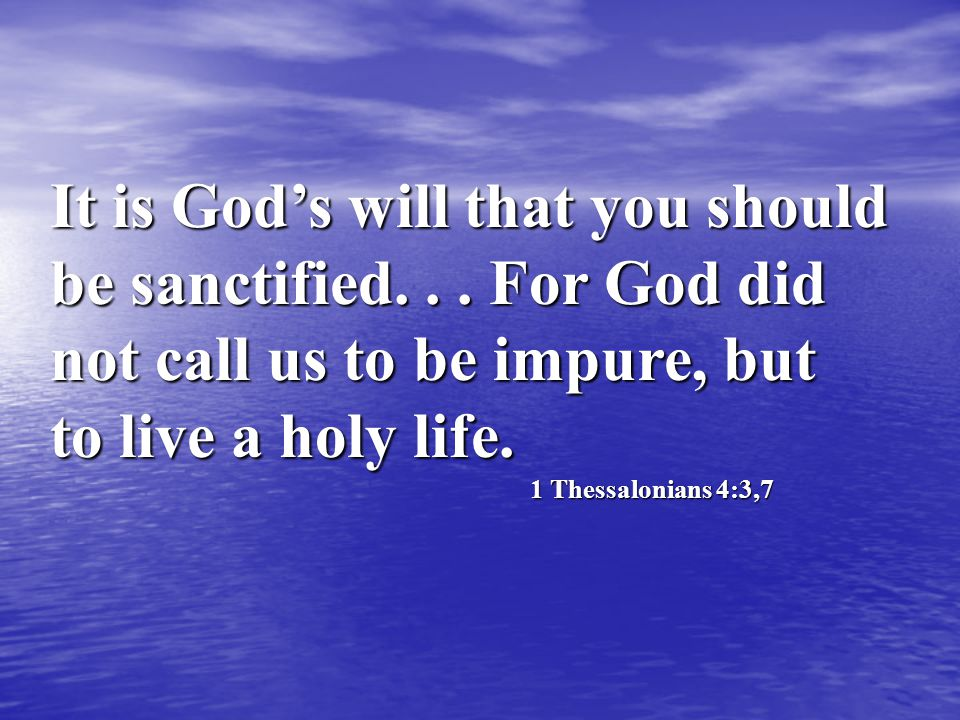 It is God's will that you should be sanctified...
