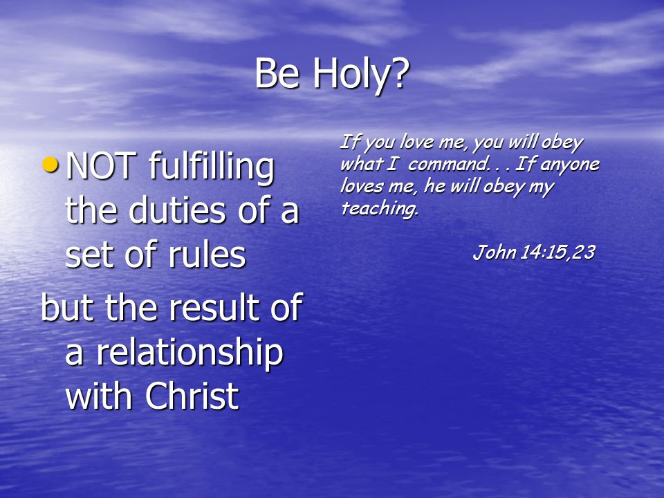 Be Holy.