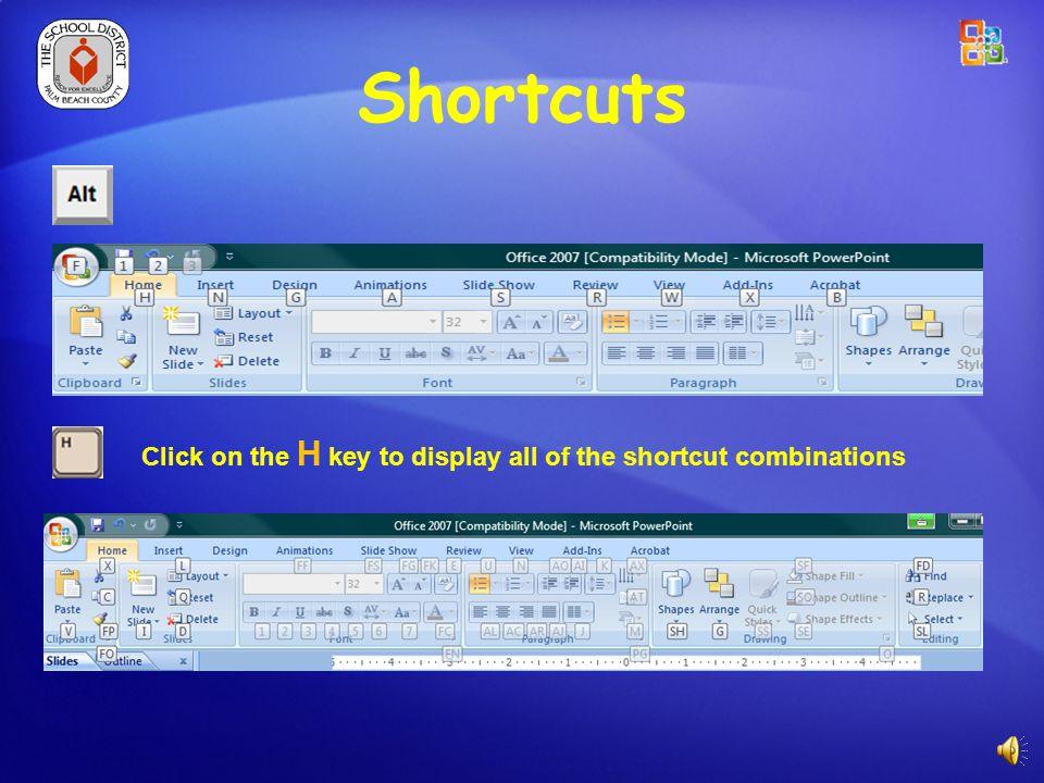 Shortcuts Do shortcuts go away No, they actually increase! Just press the Alt key on the keyboard