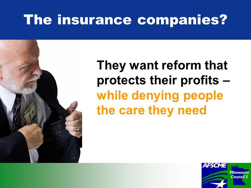 The insurance companies.