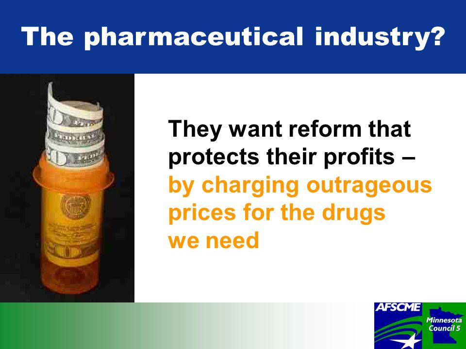 The pharmaceutical industry.