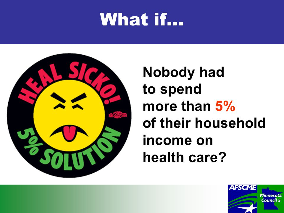 What if… Nobody had to spend more than 5% of their household income on health care
