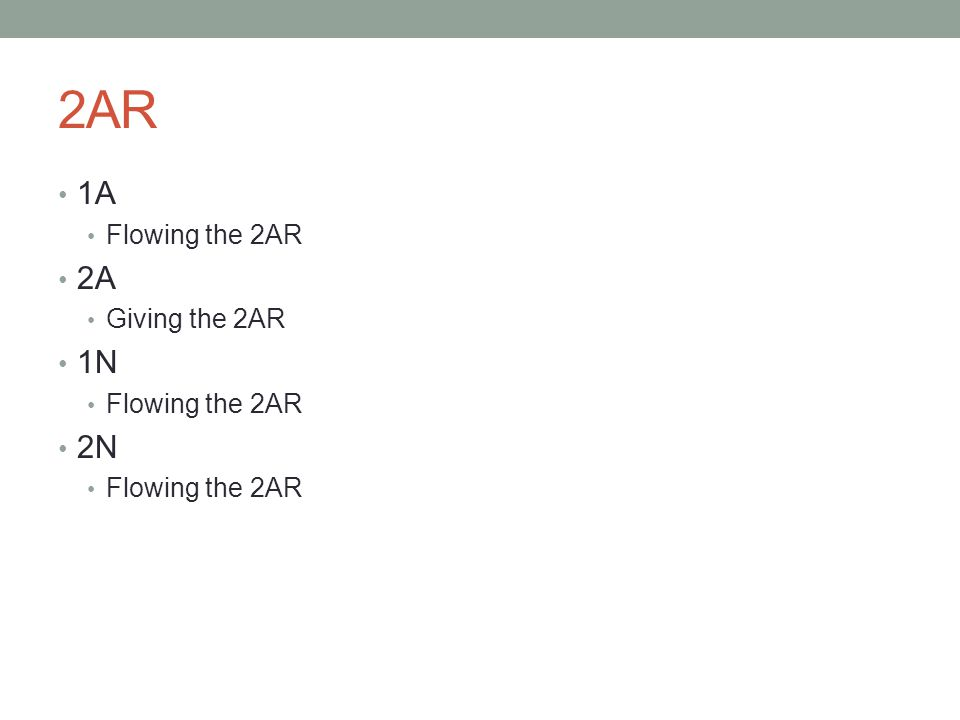 2AR 1A Flowing the 2AR 2A Giving the 2AR 1N Flowing the 2AR 2N Flowing the 2AR