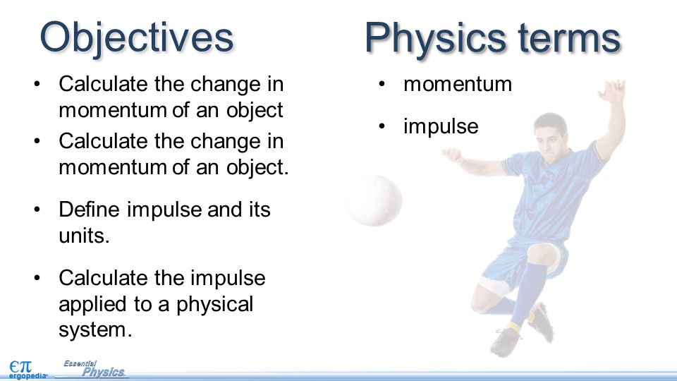 Calculate the change in momentum of an object Calculate the change in momentum of an object.
