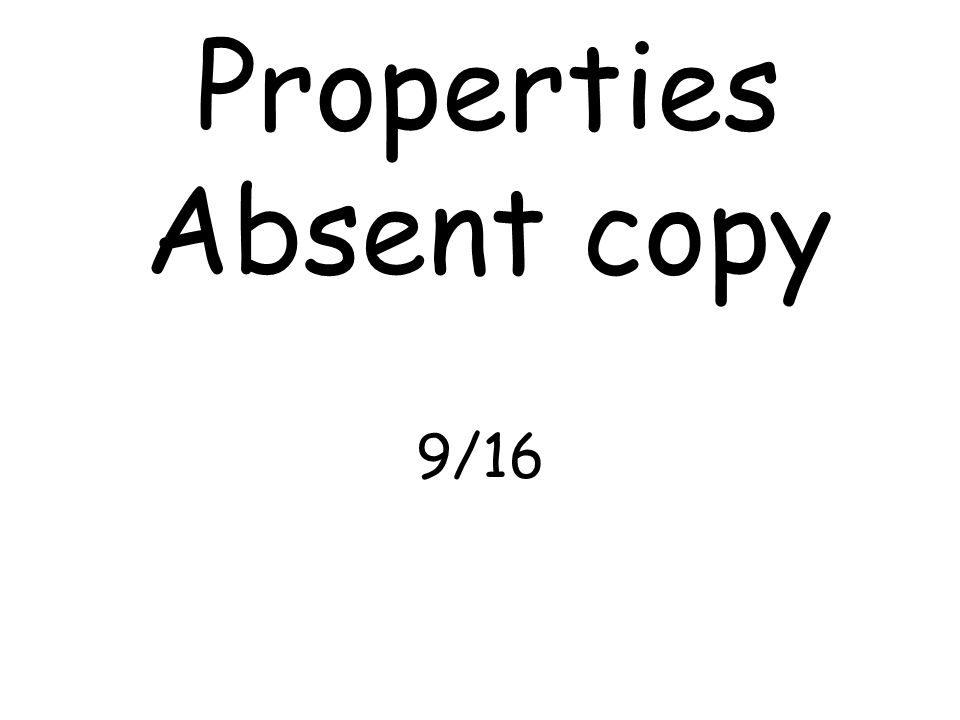 Properties Absent copy 9/16