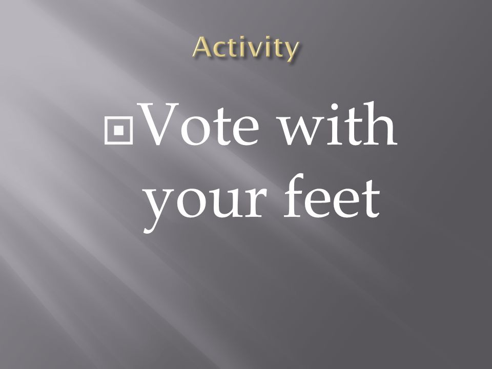  Vote with your feet