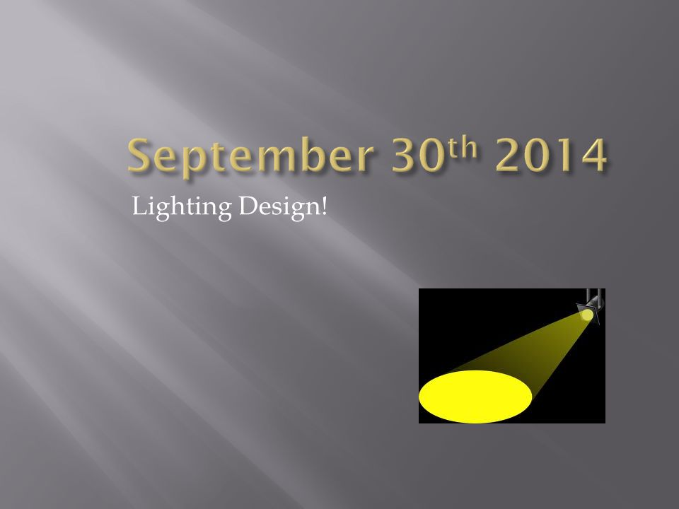 Lighting Design!