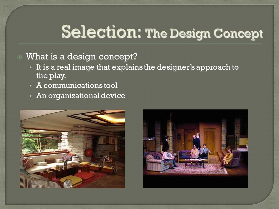 Selection: The Design Concept  What is a design concept.