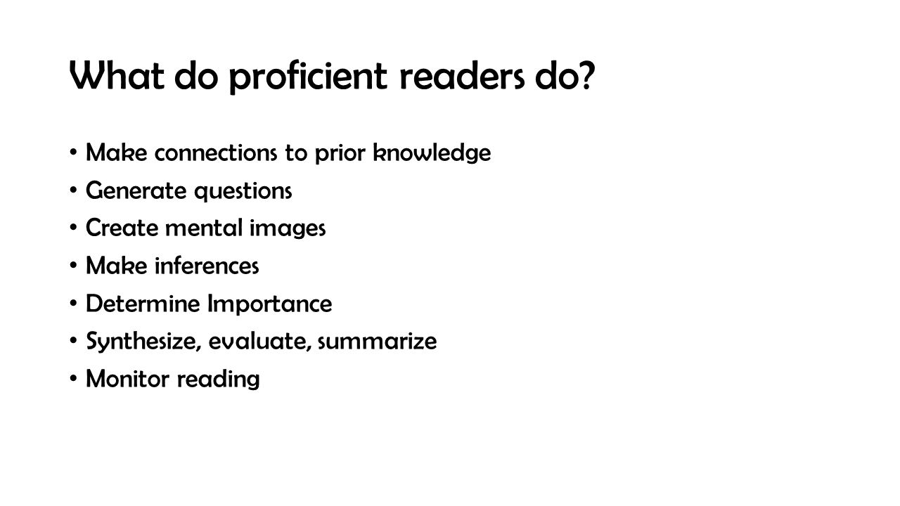 What do proficient readers do.