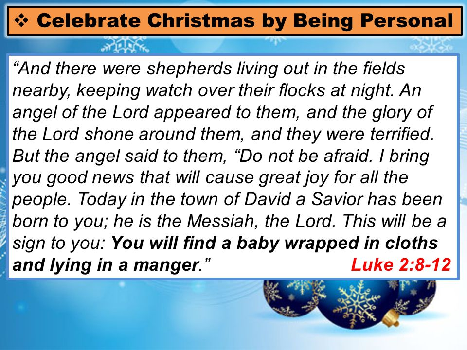 - To be with us in person, he had to  Leave his comforts  Humble himself to become man  Step out and step down to identify himself with us.