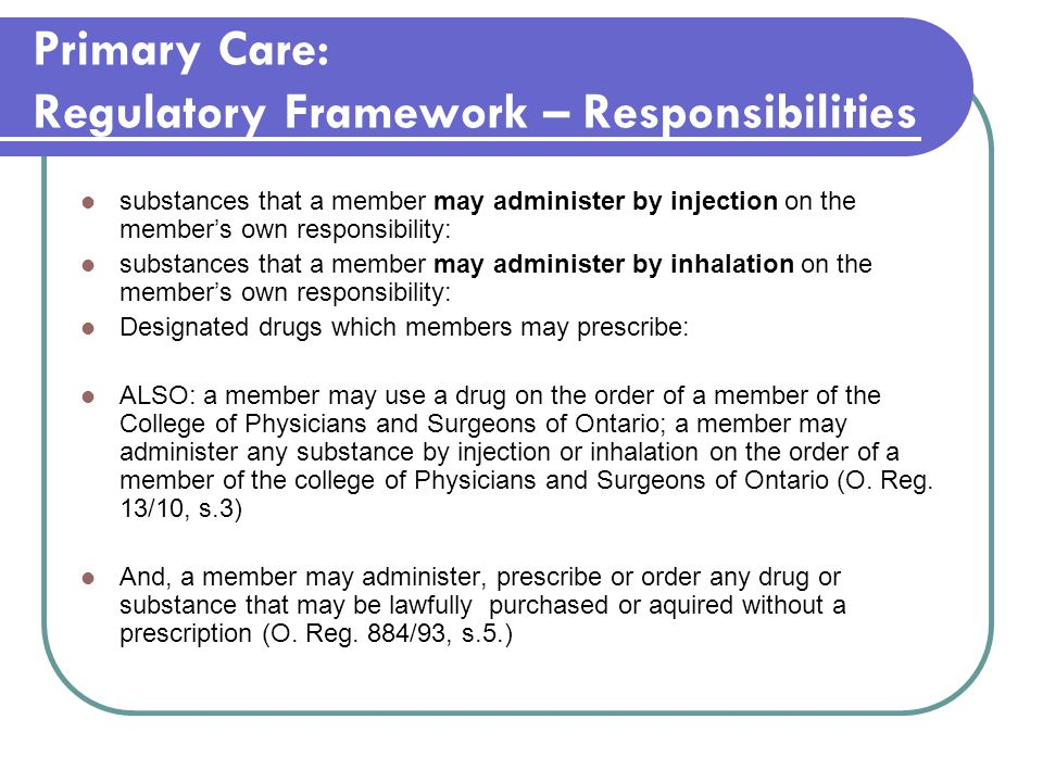 Primary Care: Regulatory Framework – Responsibilities substances that a member may administer by injection on the member's own responsibility: substan