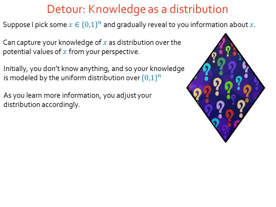 Detour: Knowledge as a distribution As you learn more information, you adjust your distribution accordingly.