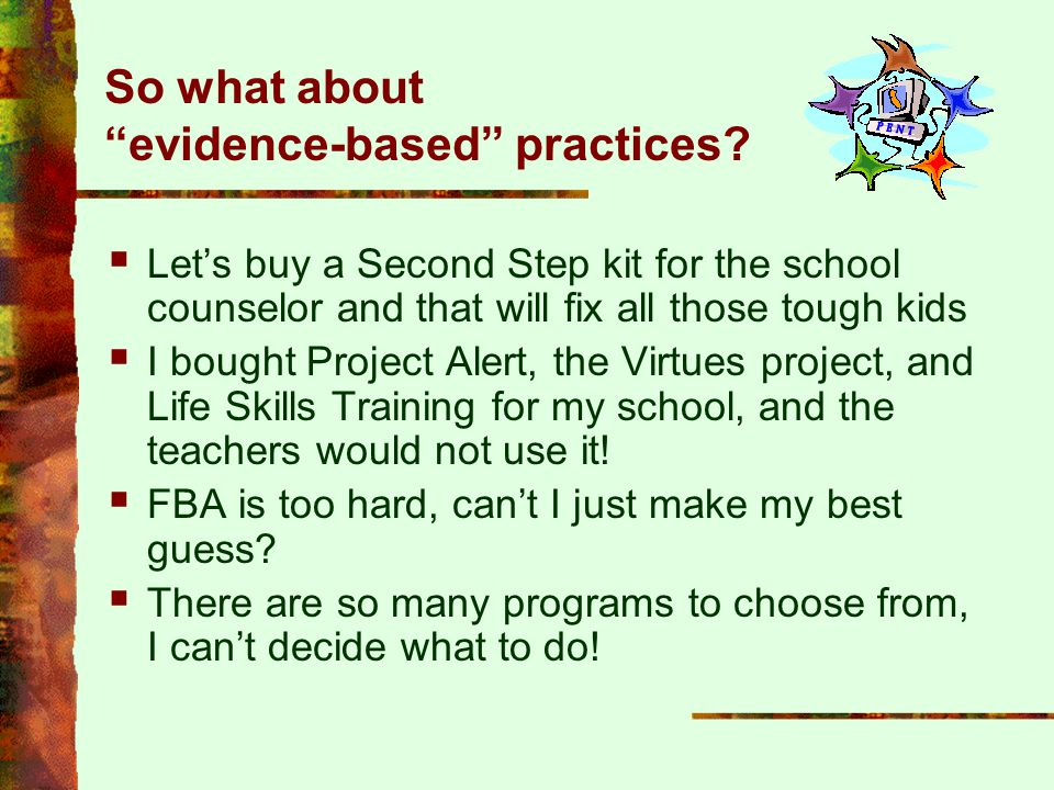 """So what about """"evidence-based"""" practices?  Let's buy a Second Step kit for the school counselor and that will fix all those tough kids  I bought Pro"""