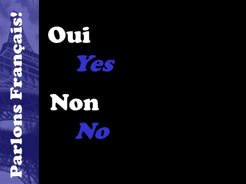 Oui Yes Non No