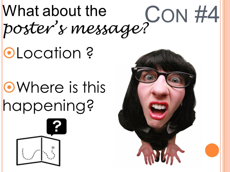 C ONCLUSION  Too plain  Message is just a fact.  Doesn't include a location