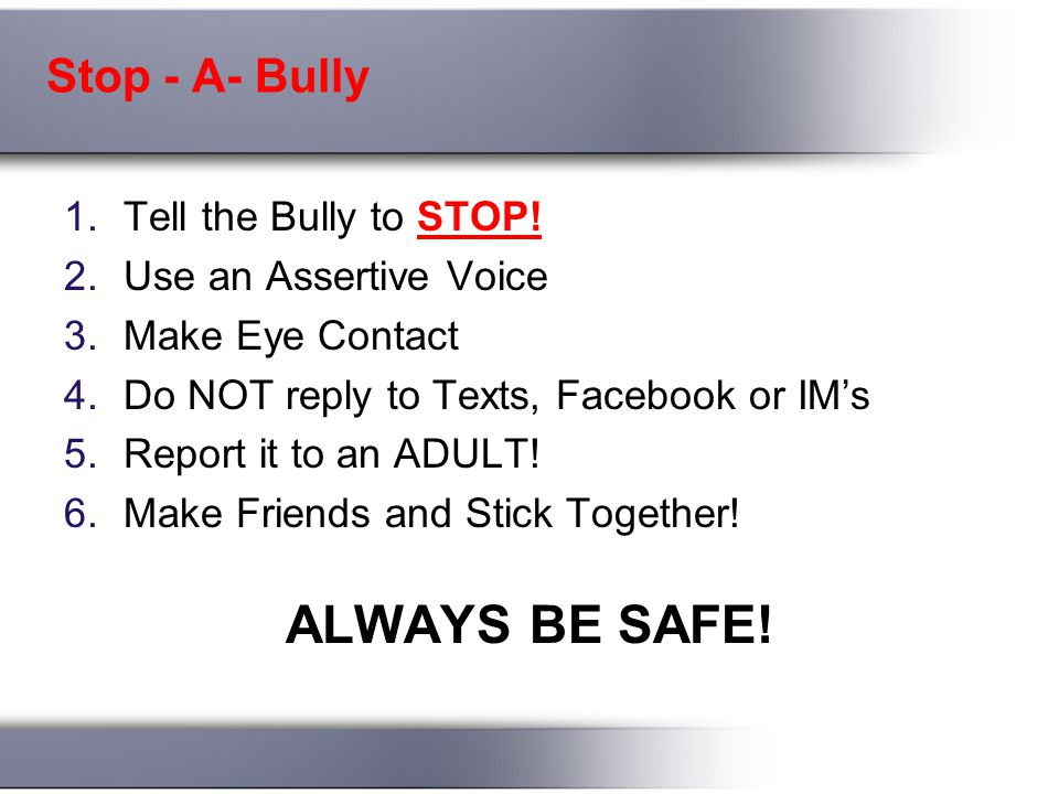 Stop - A- Bully 1.Tell the Bully to STOP.