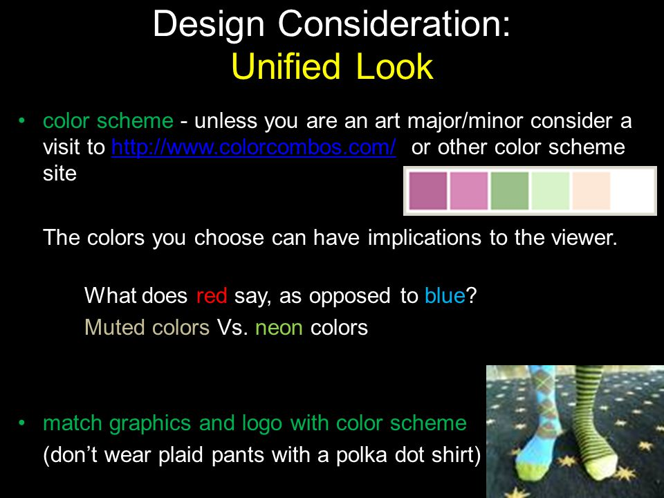 Design Consideration: Unified Look color scheme - unless you are an art major/minor consider a visit to http://www.colorcombos.com/ or other color sch