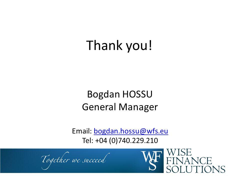 Thank you! Bogdan HOSSU General Manager Email: bogdan.hossu@wfs.eubogdan.hossu@wfs.eu Tel: +04 (0)740.229.210