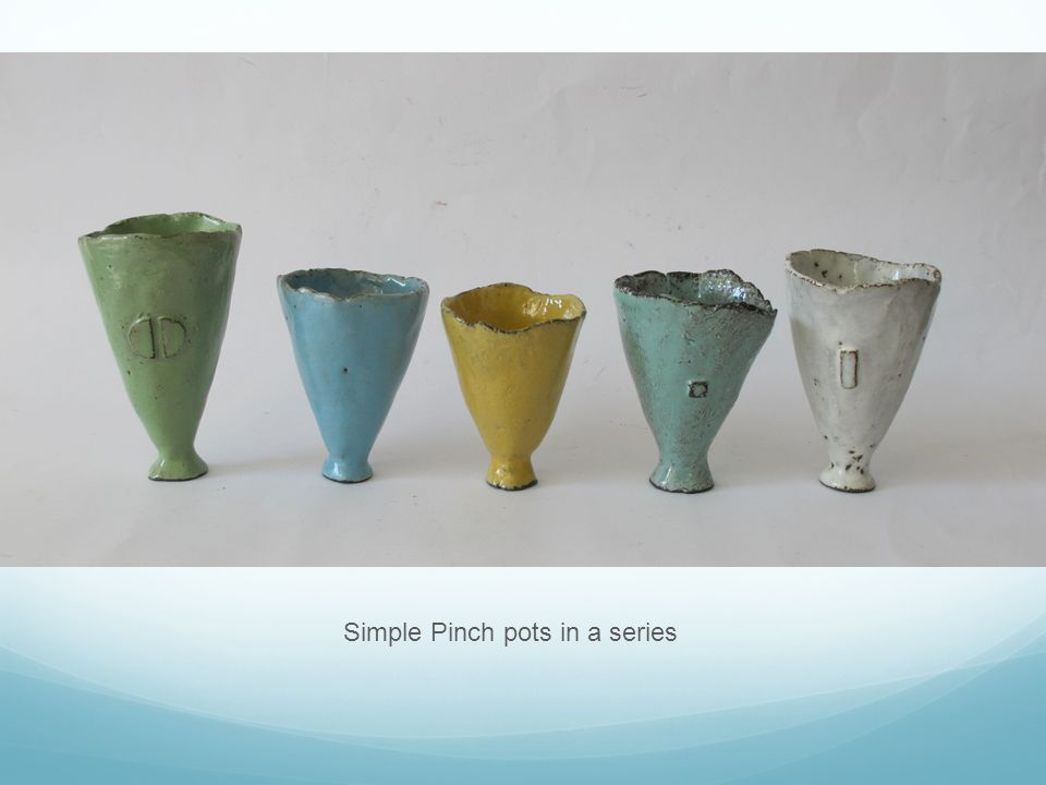 Simple Pinch pots in a series