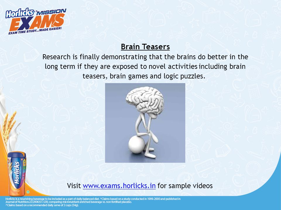 Brain Teasers Research is finally demonstrating that the brains do better in the long term if they are exposed to novel activities including brain teasers, brain games and logic puzzles.