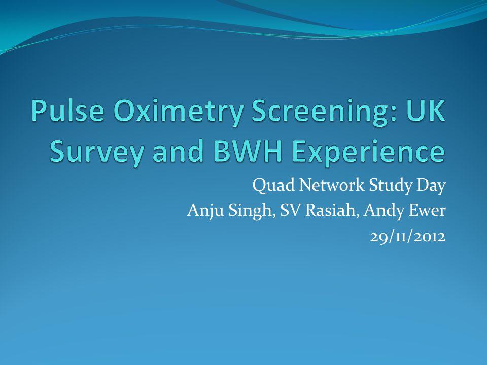 Quad Network Study Day Anju Singh, SV Rasiah, Andy Ewer 29/11/2012