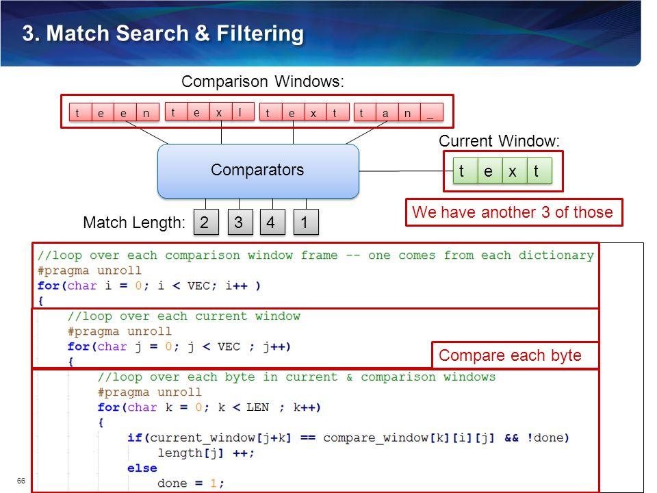 3. Match Search & Filtering 66 Current Window: t t e e x x t t t t a a n n _ _ t t e e x x t t t t e e x x l l t t e e e e n n Comparison Windows: 1 1
