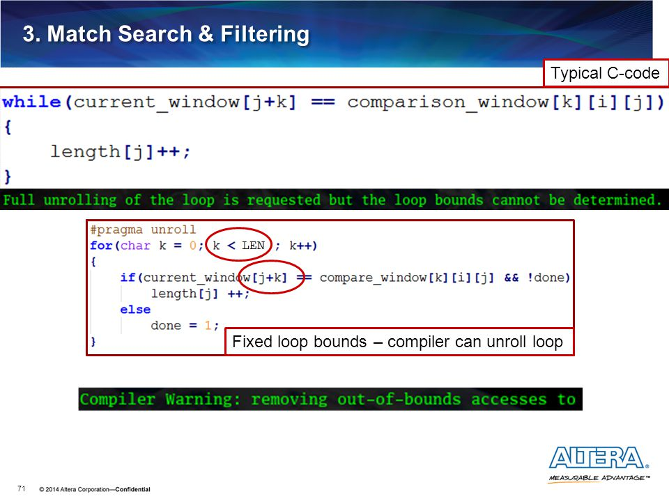 3. Match Search & Filtering 71 Typical C-code Fixed loop bounds – compiler can unroll loop