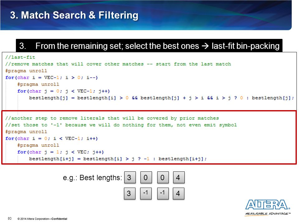 3. Match Search & Filtering 80 3. From the remaining set; select the best ones  last-fit bin-packing 3 3 0 0 0 0 4 4 e.g.: Best lengths: 3 3 4 4