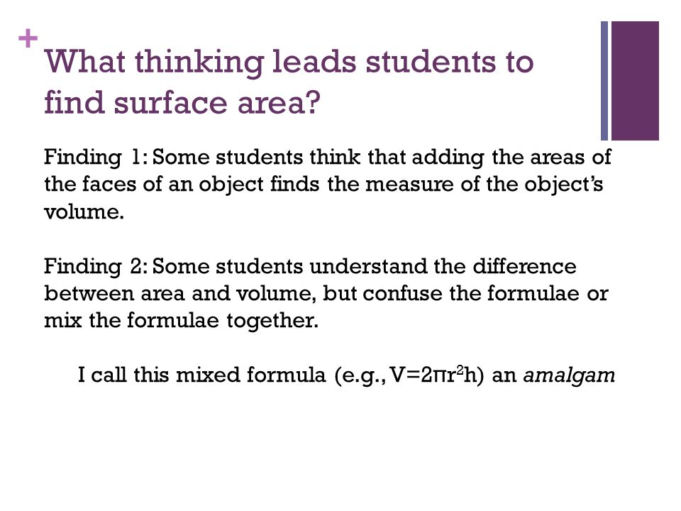 + What thinking leads students to find surface area.