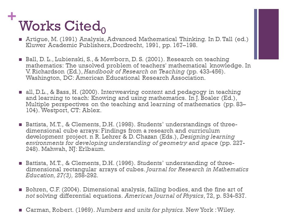 + Works Cited 0 Artigue, M. (1991) Analysis, Advanced Mathematical Thinking.