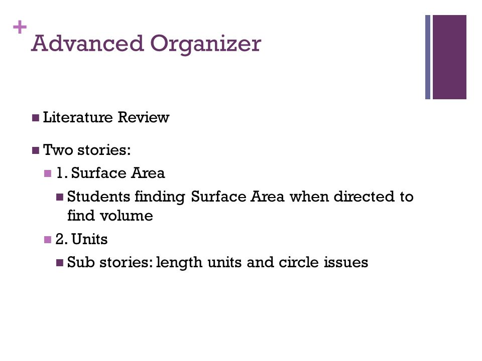 + Advanced Organizer Literature Review Two stories: 1.