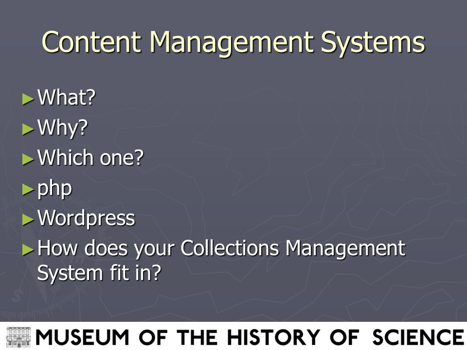 Content Management Systems ► What. ► Why. ► Which one.