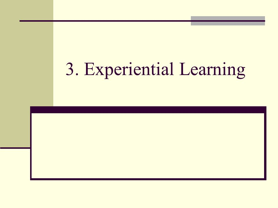 3. Experiential Learning