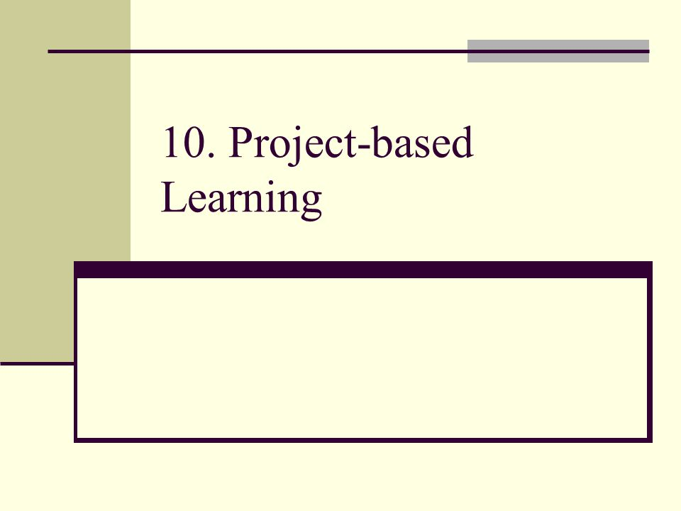 10. Project-based Learning