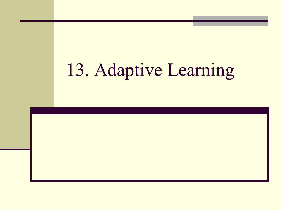 13. Adaptive Learning