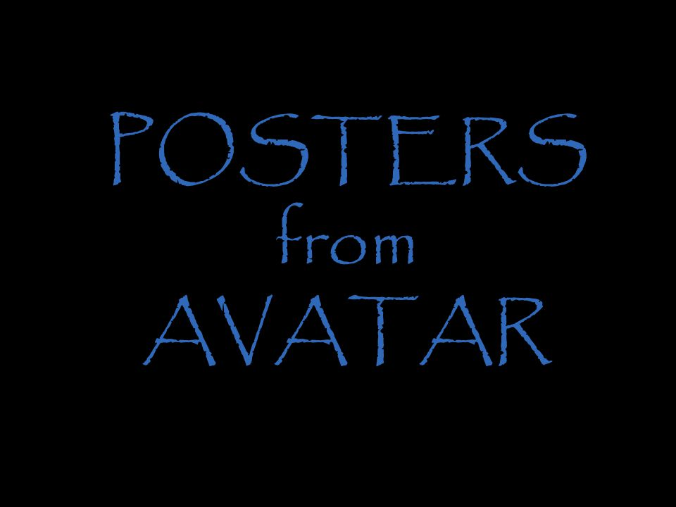 POSTERS from AVATAR