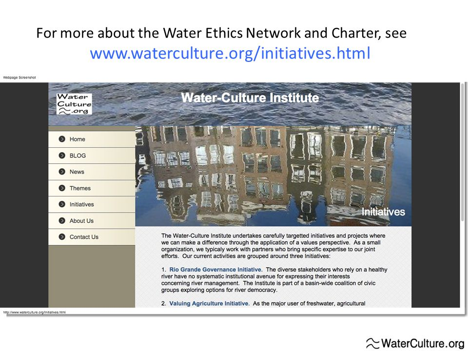 For more about the Water Ethics Network and Charter, see www.waterculture.org/initiatives.html