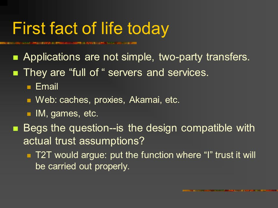 First fact of life today Applications are not simple, two-party transfers.