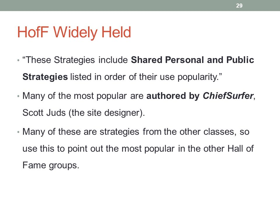 "HofF Widely Held ""These Strategies include Shared Personal and Public Strategies listed in order of their use popularity."" Many of the most popular ar"