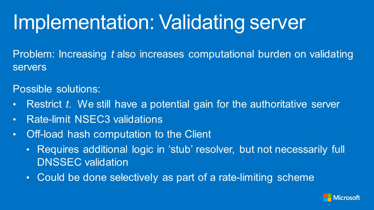 Problem: Increasing t also increases computational burden on validating servers Possible solutions: Restrict t.