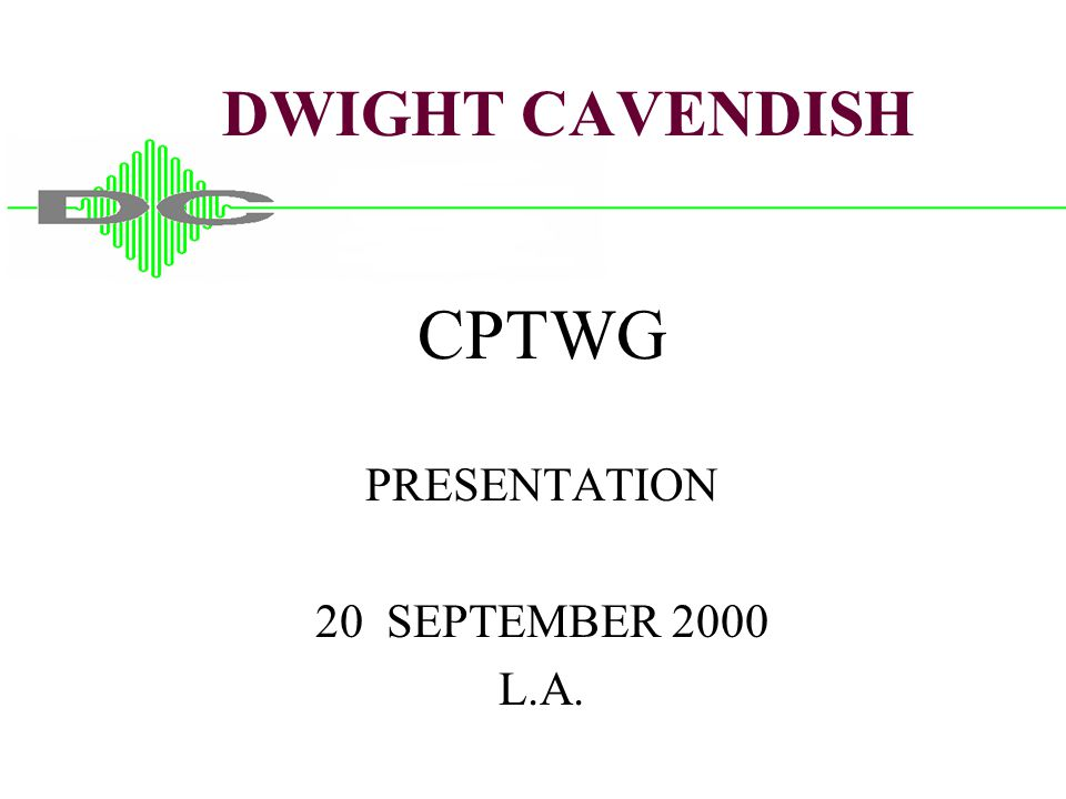 DWIGHT CAVENDISH CPTWG PRESENTATION 20 SEPTEMBER 2000 L.A.