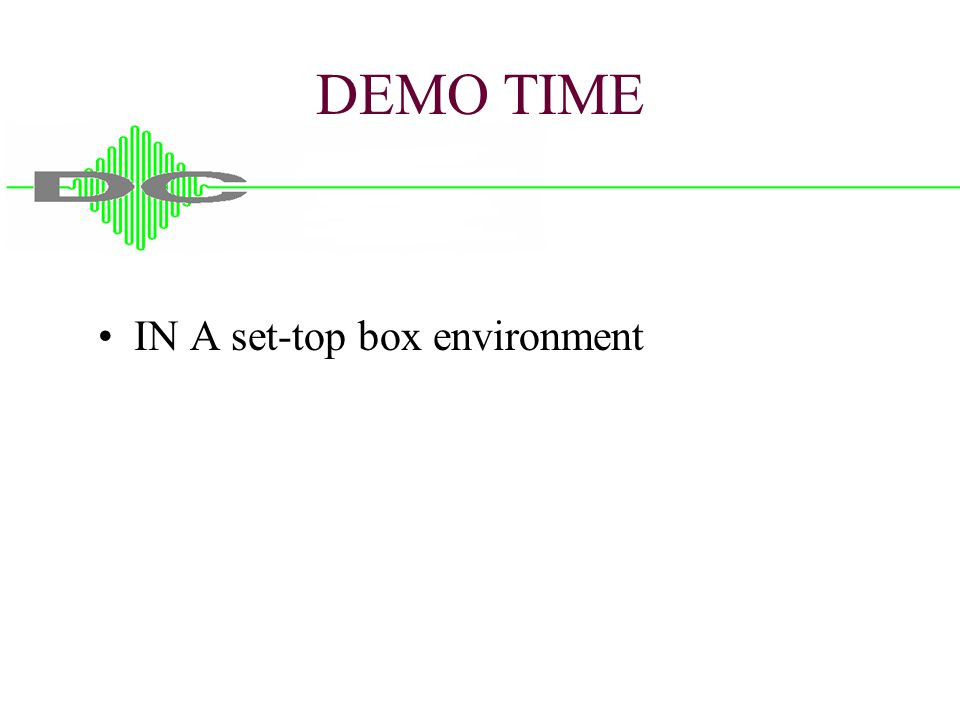DEMO TIME IN A set-top box environment