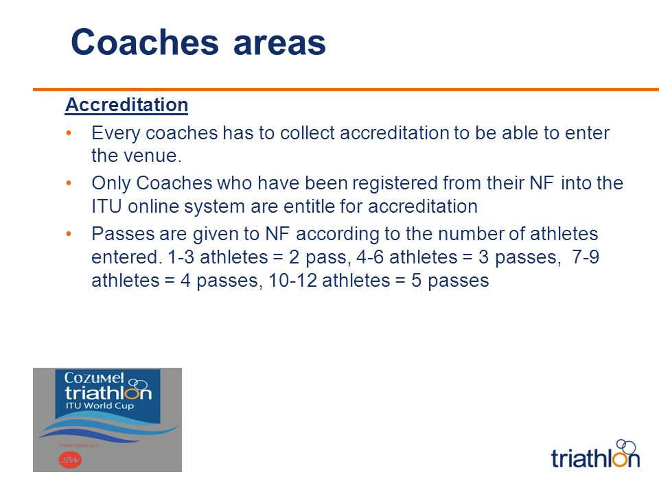 Coaches areas Accreditation Every coaches has to collect accreditation to be able to enter the venue.