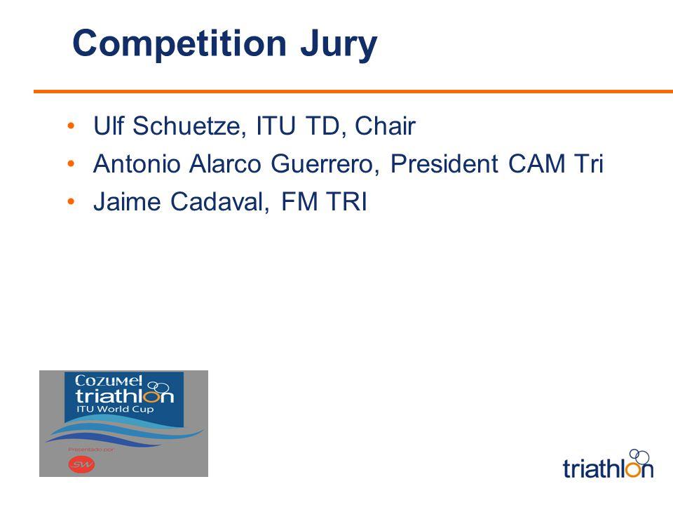 Competition Jury Ulf Schuetze, ITU TD, Chair Antonio Alarco Guerrero, President CAM Tri Jaime Cadaval, FM TRI