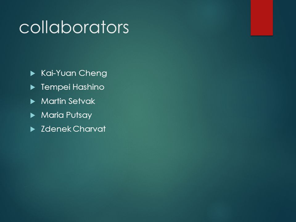 collaborators  Kai-Yuan Cheng  Tempei Hashino  Martin Setvak  Maria Putsay  Zdenek Charvat